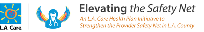 L.A. Care logo with a doctor with wings icon and the words Elevating the Safety Net, An L.A. Care Health Plan Initiative to Strengthen the Provider Safety Net in L.A. County